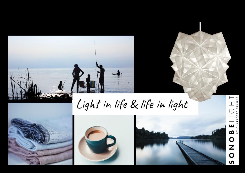 Stemningscollage for light in life og life in light. Viser rolige afrenfotos af en familie ved vandet og en badebro samt en kop kaffe en stak bløde tæpper og en håndfoldet Sonobe Light papirlampe med et dejligt blødt og varmt lys.